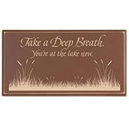 Take A Deep Breath - You're At The Lake Now Sign