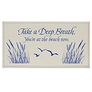 Take A Deep Breath - You're At The Beach Now Sign