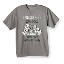 "Personalized ""Your Name"" Goal Shirt - Spend More Time With Family"