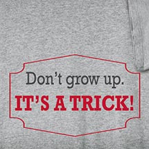 Don't Grow Up Shirts