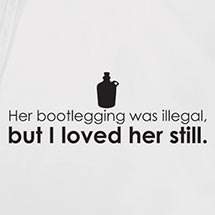 Her Bootlegging Was Illegal Shirt