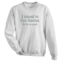 I Intend To Live Forever Sweatshirt - Ash Gray - Exclusive