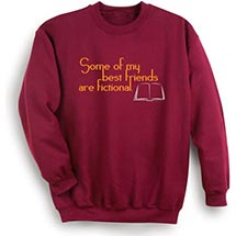Some of My Best Friends Are Fictional Sweatshirt