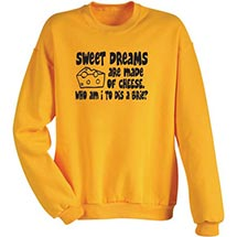 Sweet Dreams Are Made of Cheese Sweatshirt