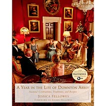 A Year in the Life of Downton Abbey: Seasonal Celebrations, Traditions, and Recipes Signed Book