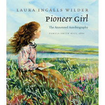 Pioneer Girl Laura Ingalls Wilder Autobiography Annotated