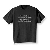 I Don't Like Morning People T-Shirt
