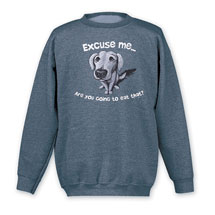 Excuse Me … Are You Going to Eat That? Sweatshirt