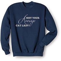 Not Your Average Cat Lady Sweatshirt