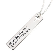 Be Strong and Courageous Necklace
