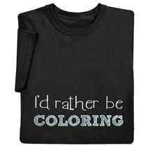 I'd Rather Be Coloring T-Shirt