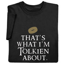 That's What I'm Tolkien About Shirts