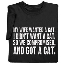 My Wife Wanted a Cat Shirts