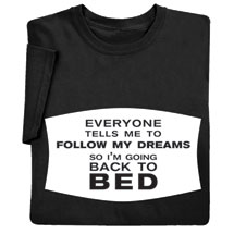 Follow My Dreams Shirts