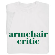 Armchair Critic Shirts