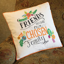 Friends Become Our Chosen Family Pillow