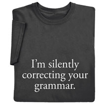 I'm Silently Correcting Your Grammar Shirts
