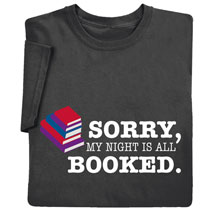 Sorry, My Night Is All Booked Shirts