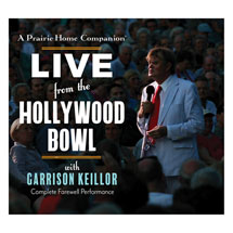 A Prairie Home Companion with Garrison Keillor: Live from the Hollywood Bowl