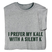 Kale with a Silent K Shirts