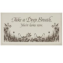 Take A Deep Breath - You're Home Now Sign
