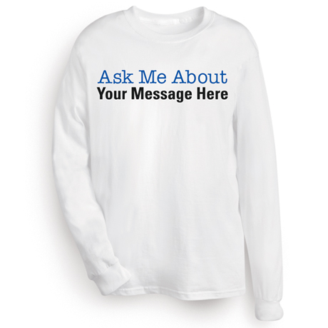Customized Ask Me About T-Shirt