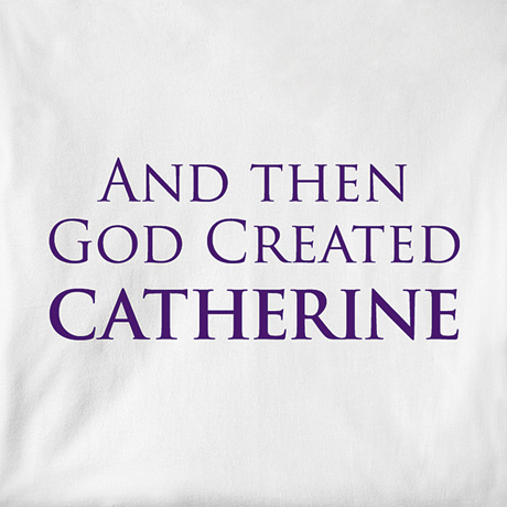 And Then God Created (Your Choice Of Name Goes Here) Shirt