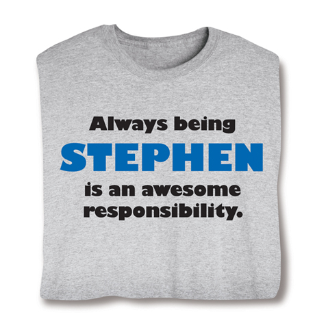 Always Being (Your Choice Of Name Goes Here) Is An Awesome Responsibility Hooded Shirt