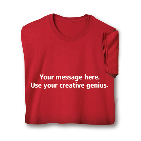 Personalized Custom T Shirt with Two Lines of 25 Characters Each