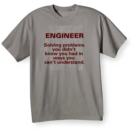 Engineer Solving Problems T-Shirt