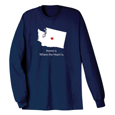 Home Is Where The Heart Is Tee Shirt - Choose Your State