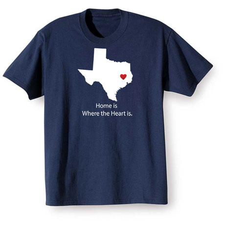 Home Is Where The Heart Is T-Shirt - Choose Your State