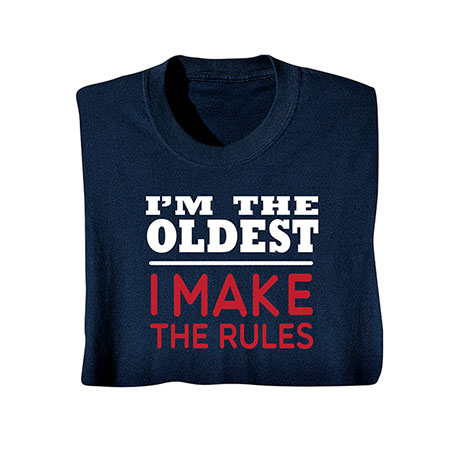 I'm The Oldest T-Shirt