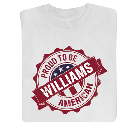 "Personalized ""Your Name"" Proud To Be American (White)"