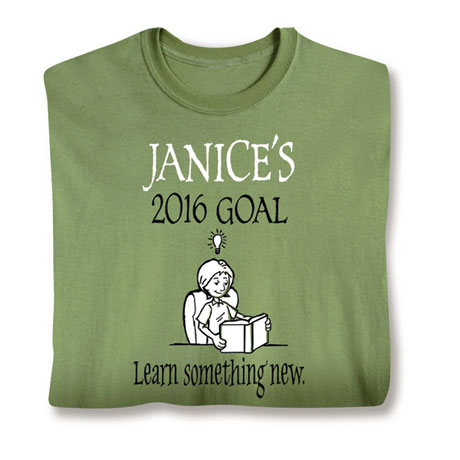 "Personalized ""Your Name""  Goal Shirt - Learn Something New"