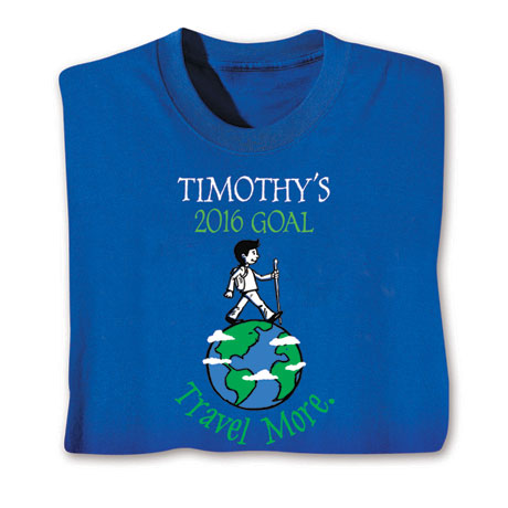 """Personalized """"Your Name""""  Goal Shirt - Travel More"""