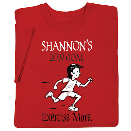 """Personalized """"Your Name""""  Goal Shirt - Exercise More"""