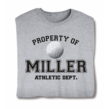 "Personalized Property of ""Your Name"" Golf T-Shirt"