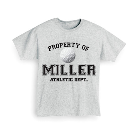 """Personalized Property of """"Your Name"""" Golf T-Shirt"""