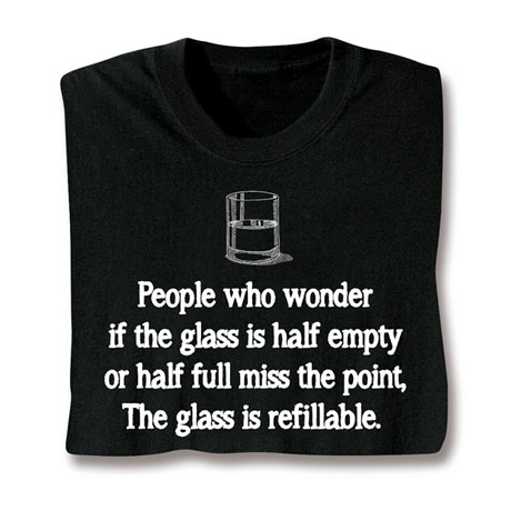 Half Empty Or Full Shirt