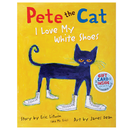 Pete the Cat I Love My White Shoes Book