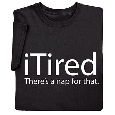 iTired Shirt