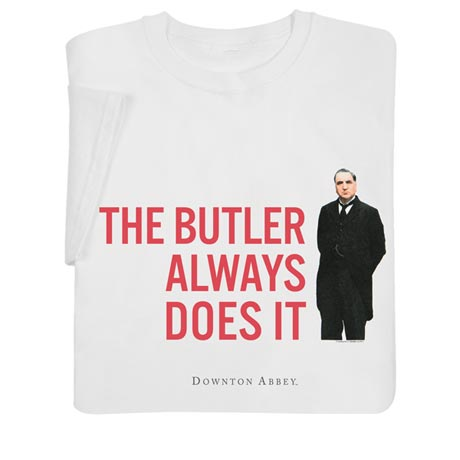 The Butler Always Does It Shirts
