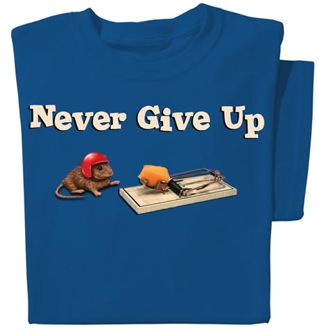 Never Give Up Shirts