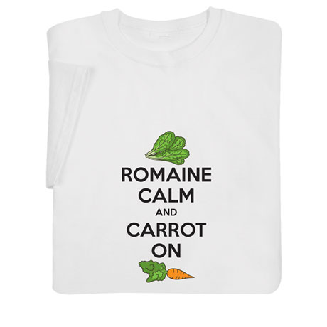 Romaine Calm and Carrot On T-Shirt