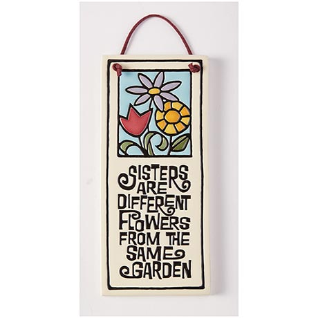 Sisters Are Different Flowers Ceramic Plaque