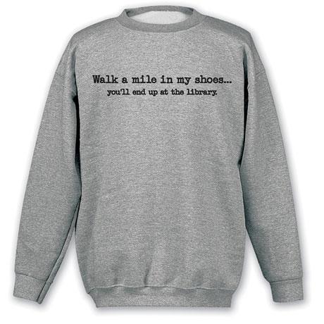 Walk a Mile in My Shoes Sweatshirt