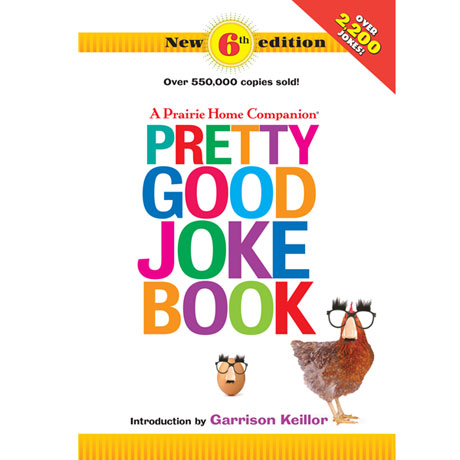 A Prairie Home Companion Pretty Good Joke Book, 6th Edition