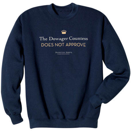 Downton Abbey The Dowager Does Not Approve Sweatshirt