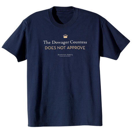 Downton Abbey The Dowager Does Not Approve T-Shirt